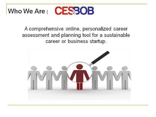 A comprehensive online, personalized career assessment and planning tool for a sustainable career or business startup.